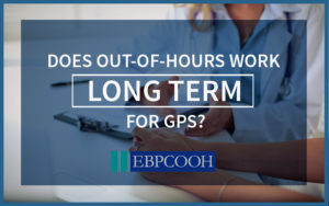 GP out of hours long term