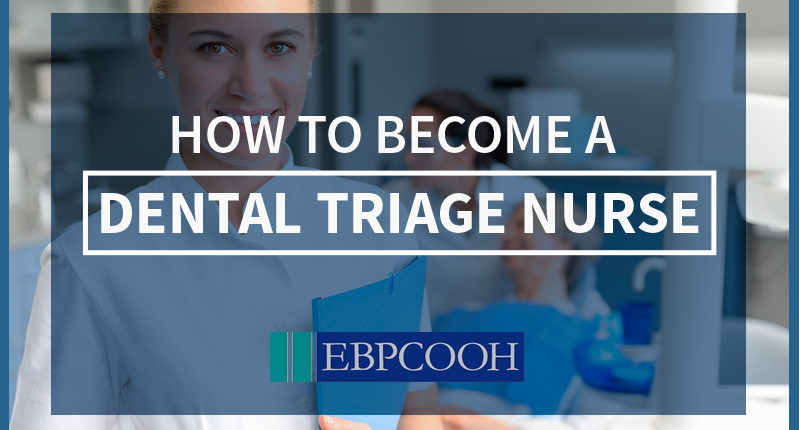 Becoming A Dental Triage Nurse