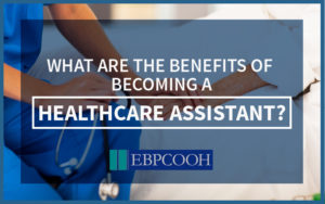 Benefits Of Working As A Healthcare Assistant
