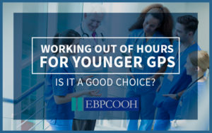 out of hours for younger GPs